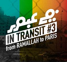 illustration de présentation de la soirée avec IN TRANSIT 3ème ESCALE : de RAMALLAH à PARIS