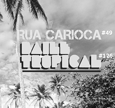 illustration de présentation de la soirée avec RUA CARIOCA #49 = BAILE TROPICAL #126
