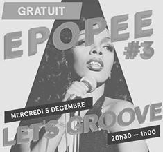 illustration de présentation de la soirée avec Épopée #3 — Let's Groove — La Pince Mgr • Odd Funk