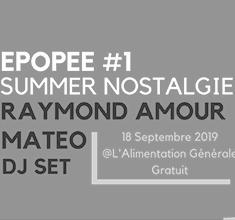 illustration de présentation de la soirée avec Epopée #1 Summer Nostalgie : Raymond Amour * MATEO * Félix
